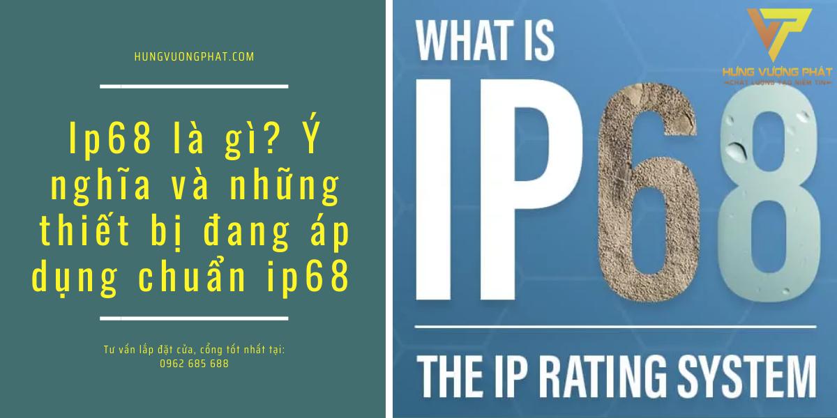 Ip68 là gì Ý nghĩa và những thiết bị đang áp dụng chuẩn ip68